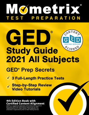 GED Study Guide 2021 All Subjects - GED Test Prep Secrets, Full-Length Practice Test, Step-by-Step Review Video Tutorials: [4th Edition Book With Certified Content Alignment] - Bowling, Matthew (Editor)
