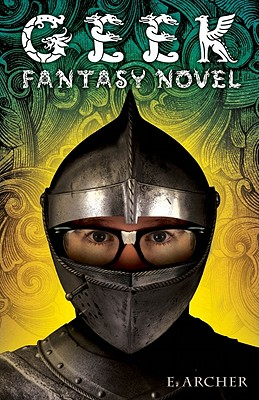 Geek Fantasy Novel - Archer, E