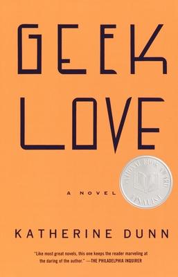Geek Love - Dunn, Katherine