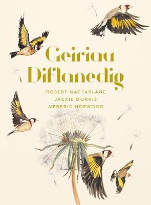 Geiriau Diflanedig - Hopwood, Mererid (Translated by), and Macfarlane, Robert, and Morris, Jackie (Illustrator)