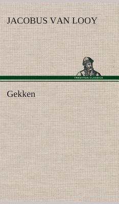 Gekken - Looy, Jacobus Van