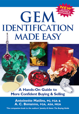 Gem Identification Made Easy: A Hands-On Guide to More Confident Buying & Selling - Matlins, Antoinette Pg, and Bonanno, Antonio C, MGA