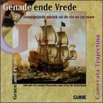 Genade ende Vrede (Grace and Peace): 16th and 17th Century Mennonite Music from the Netherlands
