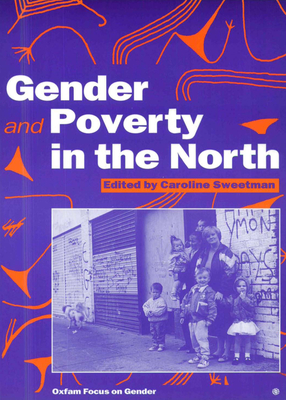 Gender and Poverty in the North - Sweetman, Caroline (Editor)