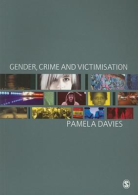 Gender, Crime and Victimisation - Davies, Pamela