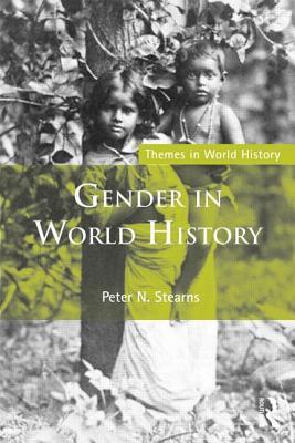 Gender in World History - Stearns, Peter N