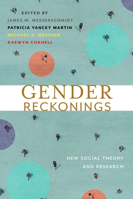 Gender Reckonings: New Social Theory and Research - Messerschmidt, James W. (Editor), and Messner, Michael Alan (Editor), and Connell, Raewyn (Editor)