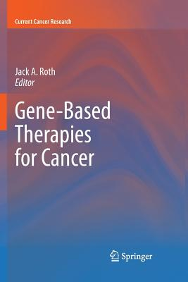 Gene-Based Therapies for Cancer - Roth, Jack A (Editor)