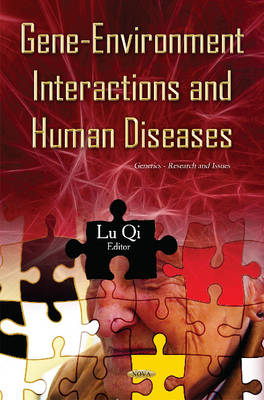 Gene-Environment Interactions & Human Diseases - Lu, Qi (Editor)