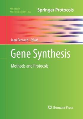 Gene Synthesis: Methods and Protocols - Peccoud, Jean (Editor)