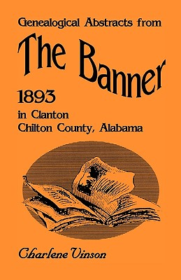 Genealogical Abstracts from The Banner, 1893, in Clanton, Chilton County, Alabama - Vinson, Charlene