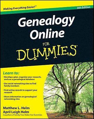 Genealogy Online for Dummies - Helm, Matthew L, and Helm, April Leigh