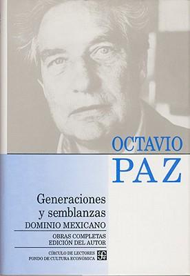 Generaciones y Semblanzas: Dominio Mexicano - Paz, Octavio