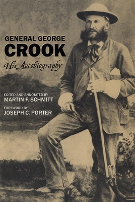General George Crook: His Autobiography - Crook, George, and Schmitt, Martin F