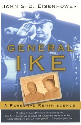 General Ike: A Personal Reminiscence - Eisenhower, John