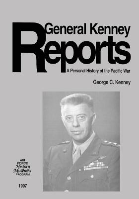 General Kenney Reports: A Personal History of the Pacific War - Kenney, George C