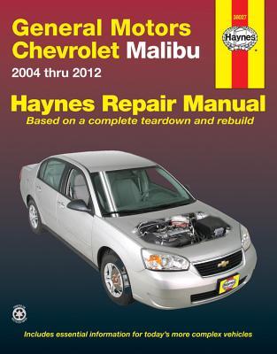 General Motors Chevrolet Malibu 2004 Thru 2012 - Haynes, Max