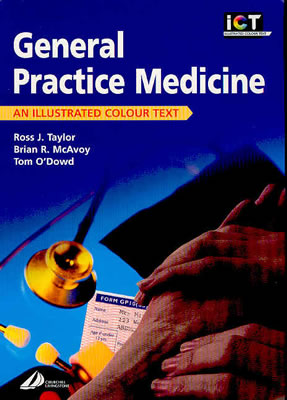 General Practice: An Illustrated Colour Text - Taylor, Ross J, and McAvoy, Brian R, and O'Dowd, Tom