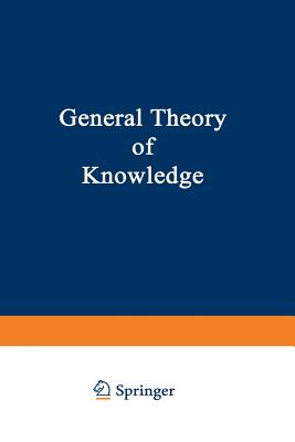 General Theory of Knowledge - Schlick, M., and Blumberg, A.E. (Preface by), and Feigl, H. (Preface by)