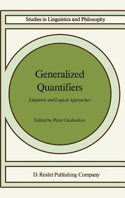 Generalized Quantifiers: Linguistic and Logical Approaches - Gardenfors, Peter (Editor)
