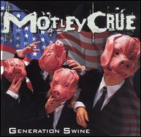 Generation Swine - Mötley Crüe
