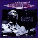 Generations of Blues, Vol. 3: Guitar Greats