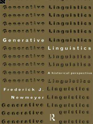 Generative Linguistics: An Historical Perspective - Newmeyer, Frederick J