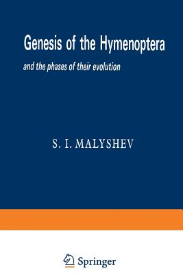 Genesis of the Hymenoptera and the Phases of Their Evolution - Malyshev, Sergei Ivanovich