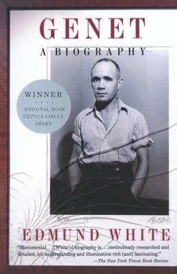 Genet: A Biography - White, Edmund