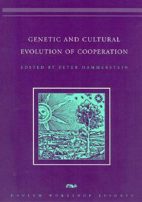 Genetic and Cultural Evolution of Cooperation - Hammerstein, Peter (Editor)