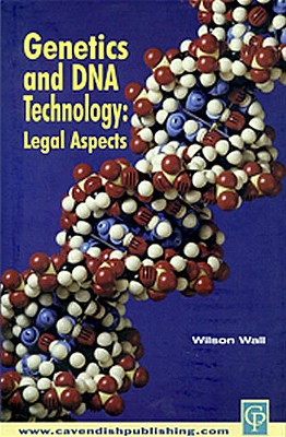 Genetics & DNA Technology: Legal Aspects - Wall, Wilson, Dr.