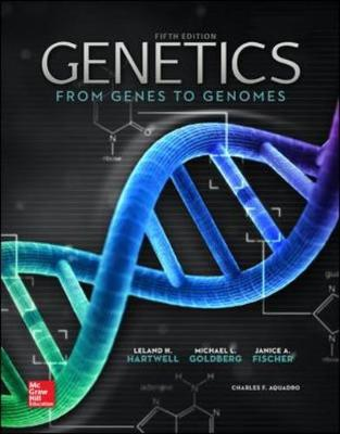 Genetics: From Genes to Genomes - Hartwell, Leland, Dr., and Goldberg, Michael L, Professor, and Fischer Janice