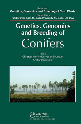 Genetics, Genomics and Breeding of Conifers - Plomion, Christophe (Editor), and Bousquet, Jean (Editor), and Kole, Chittaranjan (Editor)