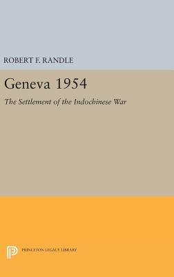 Geneva 1954. The Settlement of the Indochinese War - Randle, Robert F.