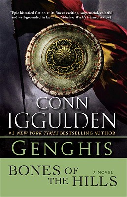 Genghis: Bones of the Hills - Iggulden, Conn