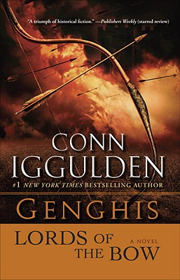 Genghis: Lords of the Bow - Iggulden, Conn