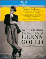 Genius Within: The Inner Life of Glenn Gould [Blu-ray]