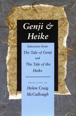 Genji & Heike: Selections from the Tale of Genji and the Tale of the Heike - McCullough, Helen Craig (Translated by)