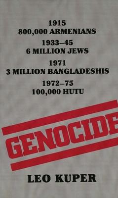 Genocide: Its Political Use in the Twentieth Century - Kuper, Leo