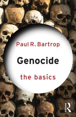 Genocide: The Basics - Bartrop, Paul R.