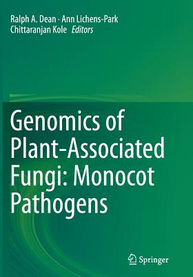 Genomics of Plant-Associated Fungi: Monocot Pathogens - Dean, Ralph a (Editor), and Lichens-Park, Ann (Editor), and Kole, Chittaranjan (Editor)