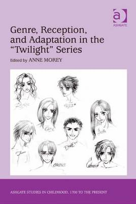 Genre, Reception, and Adaptation in the Twilight Series - Morey, Anne
