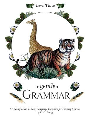 Gentle Grammar: Level 3 - Long, C C, and Hayes, Sherry K