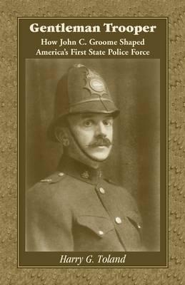 Gentleman Trooper - Harry G. Toland
