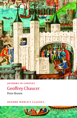 Geoffrey Chaucer (Authors in Context) - Brown, Peter