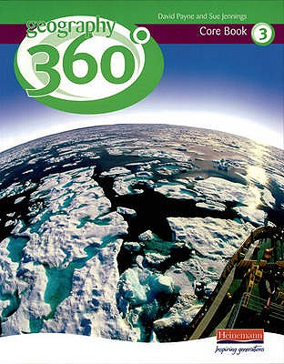 Geography 360 Degrees Core Pupil Book 3 - Payne, David (Editor), and Jennings, Sue (Editor)