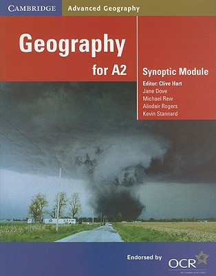 Geography for A2: Synoptic Module - Hart, Clive (Editor), and Dove, Jane, and Raw, Michael