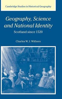Geography, Science and National Identity - Withers, Charles W J