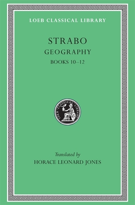Geography, Volume V: Books 10-12 - Strabo, and Jones, Horace L (Translated by)