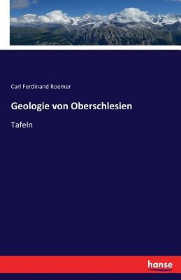 Geologie Von Oberschlesien - Roemer, Carl Ferdinand